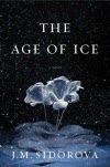 The Age of Ice - J.M. Sidorova