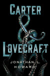 CarterandLovecraft - Jonathan L Howard