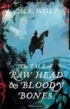 The Tale of Raw Head & Bloody Bones - Jack Wolf