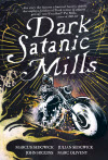 Dark Satanic Mills - Marcus Sedgwick