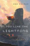 Too Like the Lightning - Ada Palmer