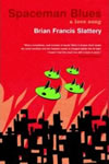 Spaceman Blues - Brian Francis Slattery