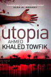 Utopia - Ahmed Khaled Towfik