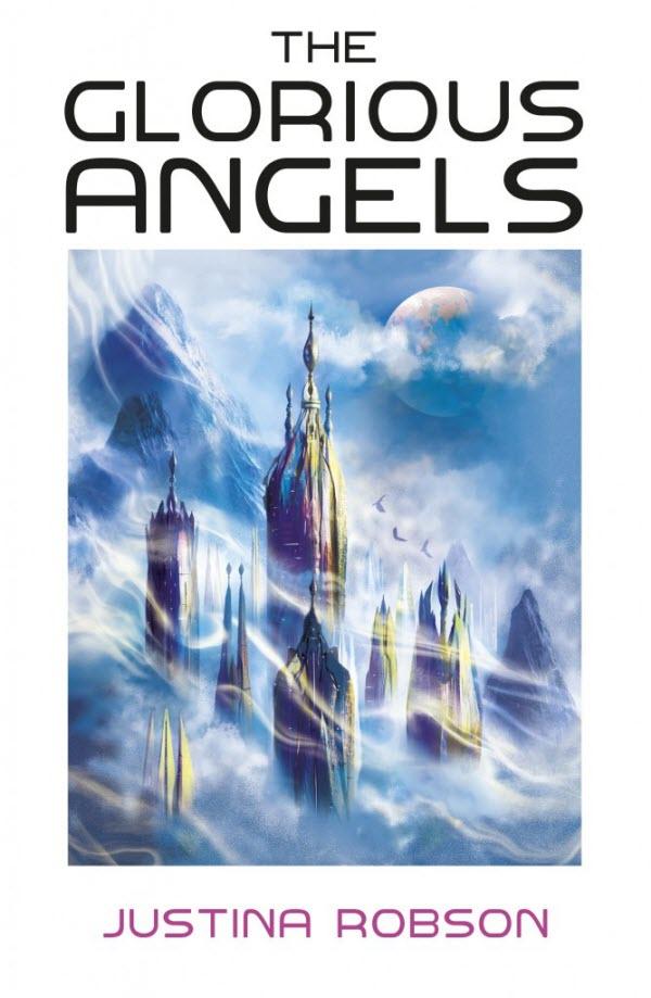 Glorious Angels - Justina Robson