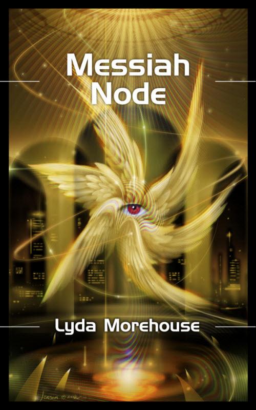 Messiah Node - Lyda Morehouse