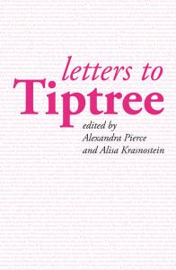 Letters to Tiptree - Alex Pierce & Alisa Krasnostein